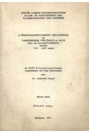 A közigazgatástudomány oktatásának és tanszékeinek története az ELTE jog- és államtudományi karány 1777-1977 között II. kötet - Régikönyvek