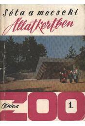 Séta a mecseki állatkertben - Régikönyvek