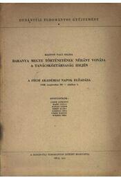 Baranya Megye történetének néhány vonása a Tanácsköztársaság idején - Régikönyvek