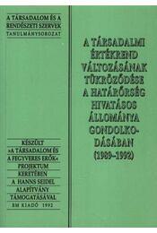 A társadalmi értékrend változásának tükrződése a hátárőrség hivatásos állománya gondolkodásában (1989-1992) - Régikönyvek