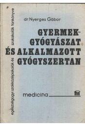 Gyermekgyógyászat és alkalmazott gyógyszertan - Régikönyvek