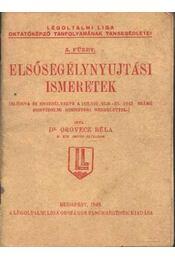 Elsősegélynyujtási ismeretek - Régikönyvek