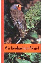 Wir beobachten vögel (Madarak megfigyelése) - Régikönyvek
