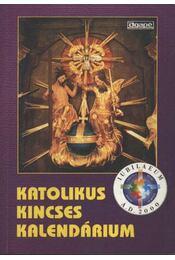 Katolikus kincses kalendárium 2000 - Régikönyvek