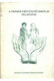 A primer prevenció iskolai feledatai - Régikönyvek