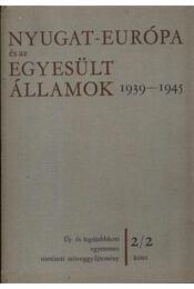 Nyugat-Európa és az Egyesült Államok 1939-1945. - Régikönyvek