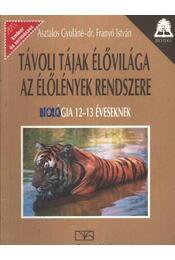 Távoli tájak élővilága - Az élőlények rendszere - Régikönyvek