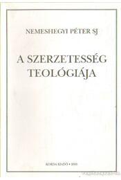 A szerzetesség teológiája - Nemeshegyi Péter - Régikönyvek