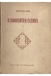 A sakkjáték elemei I. kötet - Régikönyvek