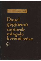 Diesel gépjármű motorok adagoló berendezése - Régikönyvek