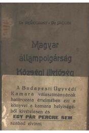 Magyar állampolgárság községi illetőség és idegenrendészet - Régikönyvek