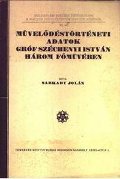Művelődéstörténeti adatok Gróf Széchenyi István három főmüvében - Régikönyvek