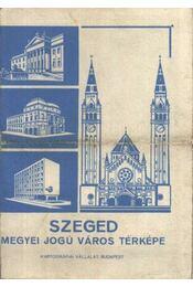 Szeged megyei jogú város térképe - Régikönyvek