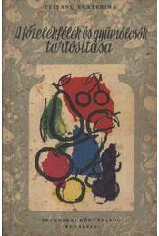A főzelékfélék és gyümölcsfélék tartósítása - Régikönyvek