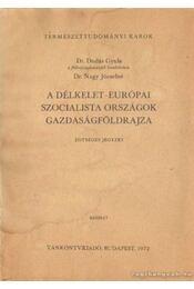 A délkelet-európai szocialista országok gazdaságföldrajza - Régikönyvek