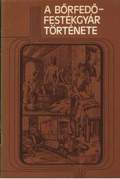 A bőrfedő-festékgyár története - Régikönyvek