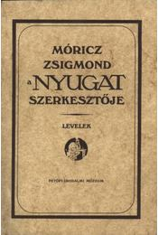 Móricz Zsigmond a Nyugat szerkesztője. (dedikált) - Régikönyvek