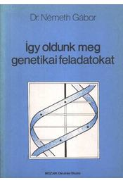 Így oldunk meg genetikai feladatokat - Régikönyvek