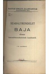 Szabályrendelet Baja állomás biztosítóberendezésének kezeléséről - Régikönyvek