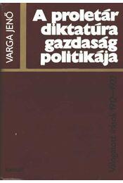 A proletárdiktatúra gazdaságpolitikája - Régikönyvek