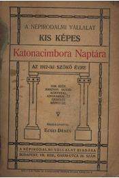 A Népirodalmi Vállalat Kis Képes Katonacimbora Naptára 1912. - Régikönyvek