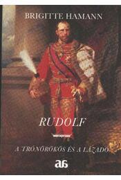 Rudolf - A trónörökös és a lázadó - Régikönyvek