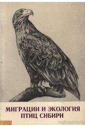 Szibéria madarainak ökológiája és vándorlásuk (Миграции и экология птиц Сибири) - Régikönyvek