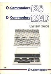 Commodore 128, 128D Personal ComputerSystem Guide - Régikönyvek