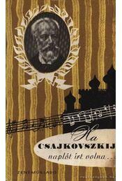 Ha Csajkovszkij naplót írt volna - Régikönyvek