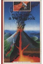 Ma is élő hegyek, a vulkánok - Régikönyvek