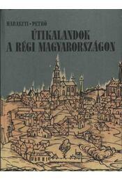 Útikalandok a régi Magyarországon - Régikönyvek