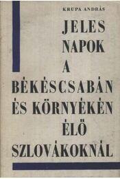 Jeles napok a Békéscsabán és környékén élő szlovákoknál - Régikönyvek