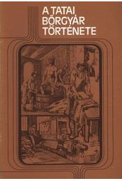 A Tatai bőrgyár története - Régikönyvek