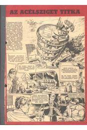 Az acélsziget titka (Füles 1970. 49-71 szám 1-6 rész) - Régikönyvek