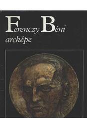 Ferenczi Béni arcképe - Régikönyvek
