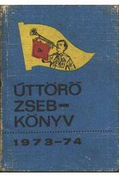 Úttörő zsebkönyv 1973-74 - Régikönyvek