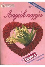 Ha az anyu sztrájkol - Sohasem késő - Kutyahűség - 1993. Bianca Anyák napja - Régikönyvek