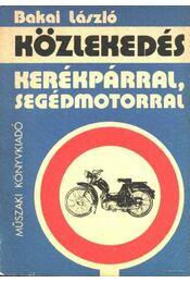 Közlekedés kerékpárral, segédmotorral - Régikönyvek