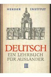 Deutsch ein Lehrbuch für Ausländer - Teil III (Német nyelvkönyv külföldi tanulóknak III. kötet) - Régikönyvek
