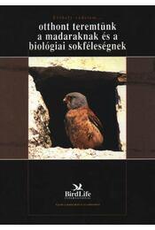 Otthont teremtünk a madaraknak és a biológiai sokféleségnek - Régikönyvek