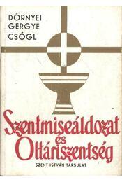 Szentmiseáldozat és Oltáriszentség - Régikönyvek