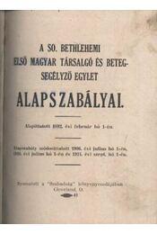 A SO. Betlehemi Első Magyar Társalgó és Betegsegélyező Egylet alapszabályai - Régikönyvek