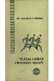 Futás nélkül nincsen sport - Régikönyvek