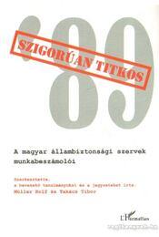 Szigorúan titkos 89 (dedikált) - Müller Rolf, Takács Tibor - Régikönyvek