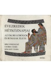 Az ókori görögök és rómaiak élete - Régikönyvek