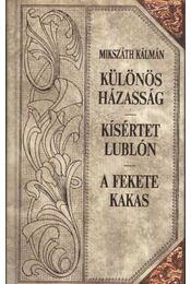 Ami a lelkeket megmérgezi - A lohinai fű - A beszélő köntös - A kis prímás - Galamb a Kalitkában - A két koldusdiák - Farkas a verhovinán - Különös házasság - Kísértet Lublón - A fekete kakas (7 kötet) - Régikönyvek