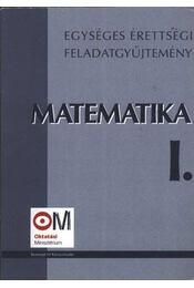 Matemetika Egységes érettségi feladatgyűjtemény I-II - Régikönyvek