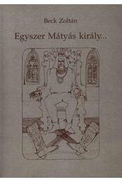 Egyszer Mátyás király... - Régikönyvek