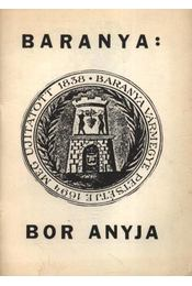 Baranya Bor anyja - Régikönyvek