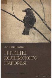 A Kolimszkij fennsík madarai (Птицы Колымского нагорья) - Régikönyvek